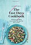 The Fast Days Cookbook: Delicious and Filling Low-Calorie Recipes for the 5:2 Diet
