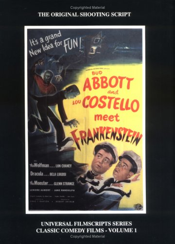 001: Abbott and Costello Meet Frankenstein (Universal Filmscripts Series Classic Comedies, Vol 1) by Brand: Magicimage Filmbooks