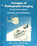 Principles of Radiographic Imaging : Lab Manual, Carlton, Richard R. and Finney, William F., 0827336071