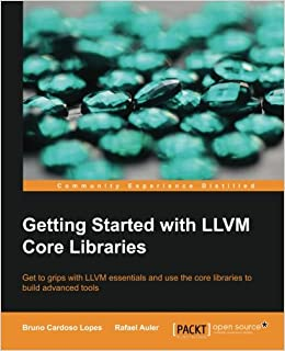Amazon com: Getting Started with LLVM Core Libraries (9781782166924