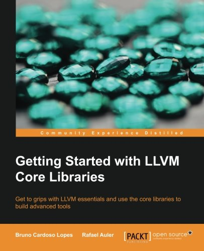 Getting Started with LLVM Core Libraries by Packt Publishing