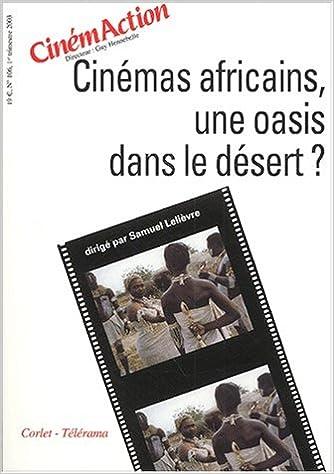 En ligne CinémAction N° 106 premier trimestre 2003 : Cinémas africains, une oasis dans le désert ? pdf epub