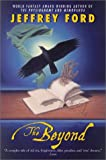 The Beyond, Jeffrey Ford, 0380812886