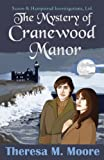 The Mystery of Cranewood Manor, Moore, Theresa M., 1938752082