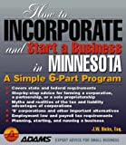 How to Incorporate and Start a Business in Minnesota, J. W. Dicks, 1558507728