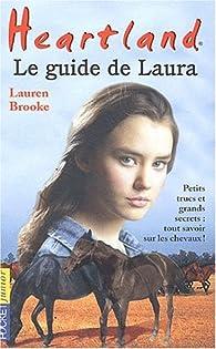 Heartland : Le guide de Laura par Lauren Brooke
