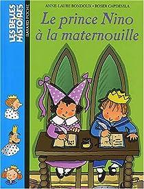Le Prince Nino à la maternouille par Bondoux