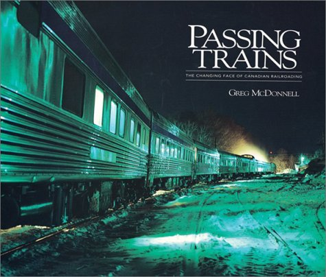 - Passing Trains: The Changing Face of Canadian Railroading
