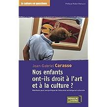 Nos enfants ont-ils droit à l'art et à la culture ?: Manifeste pour une politique de l'éducation artistique et culturelle (French Edition)