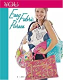 Exclusively You: Easy Fabric Purses (Leisure Arts #4228)