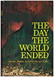 The Day The World Ended by Gordon Thomas and Max Morgan Witts