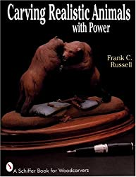 Carving Realistic Animals With Power (A Schiffer Book for Woodcarvers)