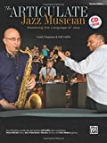The Articulate Jazz Musician: Mastering the Language of Jazz (Teacher Edition), Book & CD