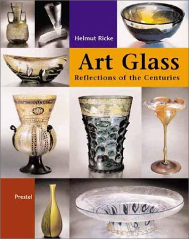 Glass Art: Reflecting the Centuries : Masterpieces from the Glasmuseum Hentrich in Museum Kunst Palast, Dusseldorf (Art & Design) ebook