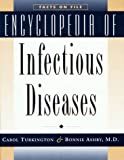 Encyclopedia of Infectious Diseases, Carol Turkington and Bonnie Ashby, 0816035121