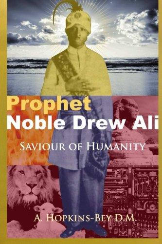 Prophet Noble Drew Ali: Saviour of Humanity