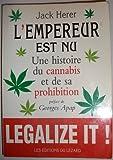 L'empereur est nu / une histoire du cannabis et de sa prohibition