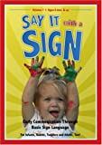 Say It With A Sign, Vol. 1 - Sign Language Video for Babies and Young Children