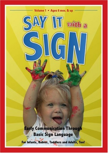 Say It With A Sign, Vol. 1 - Sign Language Video for Babies and Young Children by Timeline Productions