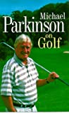 Michael Parkinson on Golf