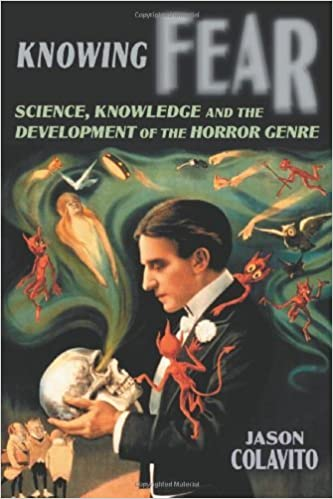Book Knowing Fear: Science, Knowledge and the Development of the Horror Genre by Jason Colavito (2007-11-12)