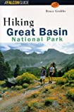 Hiking Great Basin National Park (Regional Hiking Series)