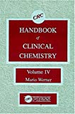 Handbook of Clinical Chemistry, Mario Werner, 0849370841