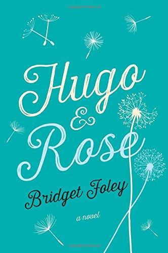 Hugo & Rose: A Novel