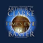 Time's Eye: A Time Odyssey, Book 1 | Arthur C. Clarke,Stephen Baxter