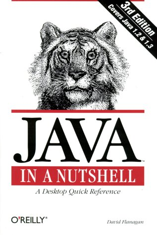 Java in a Nutshell : A Desktop Quick Reference (Java Series) (3rd Edition) by