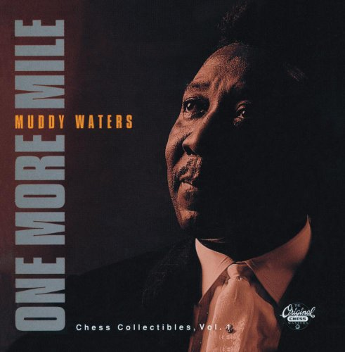One More Mile / Chess Collectibles, Vol. 1 (Best Of Muddy Waters Cd)