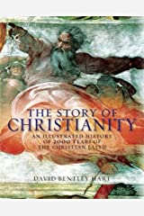 The Story of Christianity: An Illustrated History of 2000 Years of the Christian Faith Hardcover