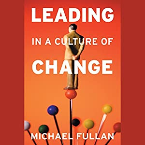 Leading in a Culture of Change Audiobook