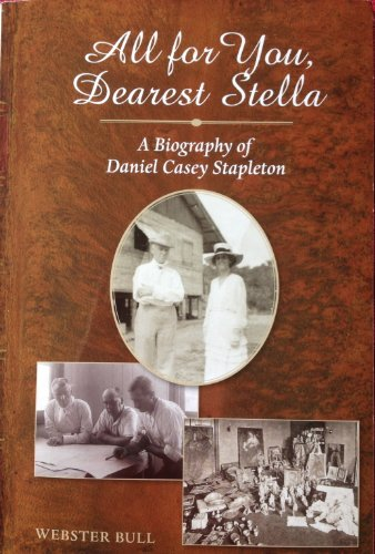 All for You, Dearest Stella: A Biography of Daniel Casey Stapleton