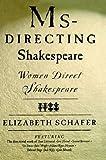Ms-Directing Shakespeare, Elizabeth Schafer and Schafer Elizabeth, 0312227469
