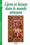 Livres et lecture dans le monde Ottoman