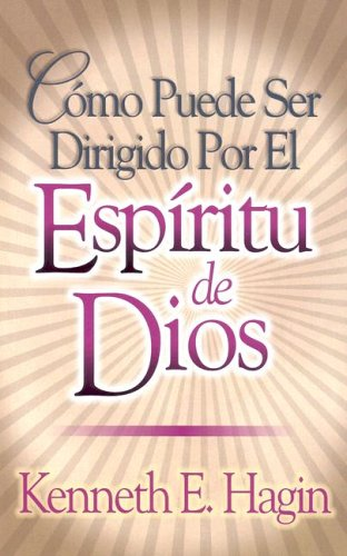 Como Puede Ser Dirigido Por el Espiritu de Dios / How You Can Be Led by the Spirit of God (Spanish Edition) [Kenneth E. Hagin] (Tapa Blanda)