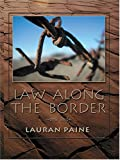 Law along the Border, Lauran Paine, 0786271205