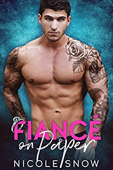 Fiancé on Paper: A Billionaire Fake Marriage Romance (Only Pretend Book 1) by [Snow, Nicole]