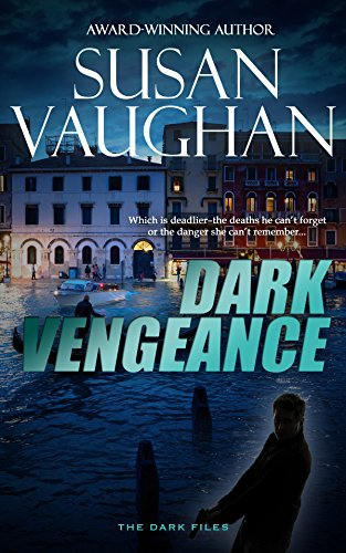 Dark Vengeance (The DARK Files Book 4) by [Vaughan, Susan]