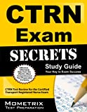 CTRN Exam Secrets Study Guide: CTRN Test Review for the Certified Transport Registered Nurse Exam