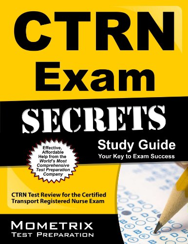 CTRN Exam Secrets Study Guide: CTRN Test Review for the Certified Transport Registered Nurse Exam Pdf