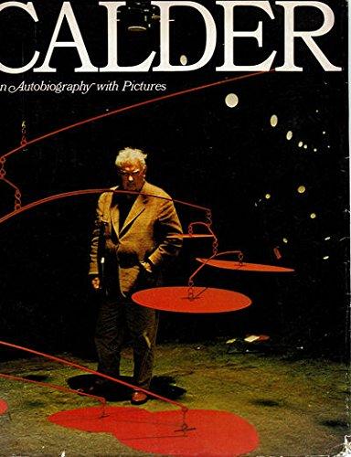 Calder: An autobiography with (Alexander Calder Sculpture)
