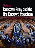 China's Terracotta Army and the First Emperor's Mausoleum, Zhongyi Yuan, 1931907684