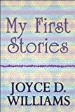 My First Stories, Joyce D. Williams, 1448939089