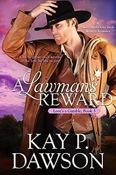 A Lawman's Reward (Love's a Gamble Book 3) by [Dawson, Kay P. ]