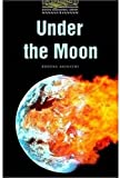 Under the Moon (Oxford Bookworms Library: Stage 1: 400 Headwords)