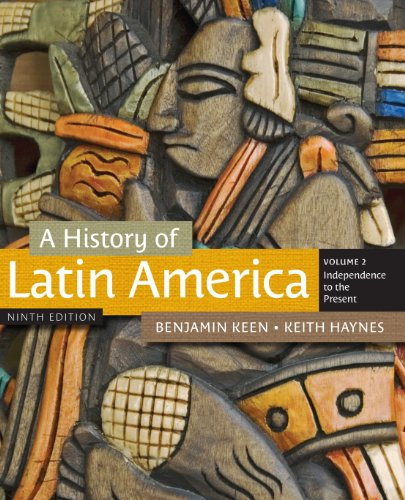 A History of Latin America, Volume 2 - Keen Benjamin