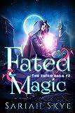 Fated Magic (The Fated Saga Book 2)