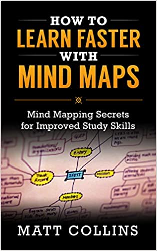 How to Learn Faster with Mind Maps: Mind Mapping Secrets for